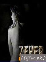 Zeher A Love Story - Atif Aslam