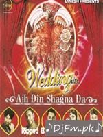 Ajh Din Shagna Da (Wedding Hits) - Roshan Prince