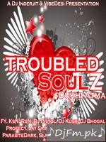 Troubled Soulz (Dukhi Atma) CD 1 - Dj Inderjit