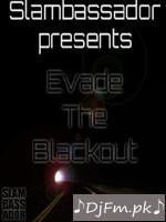Evade The Blackout - Dj Slambassador