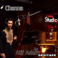 Channa (Coke Studio) - Atif Aslam