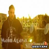 Main Agaya - Badshah