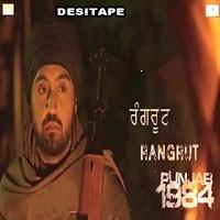 Rangrut (Punjab 1984) - Diljit