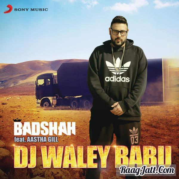 Dj Waley Babu - Badshah