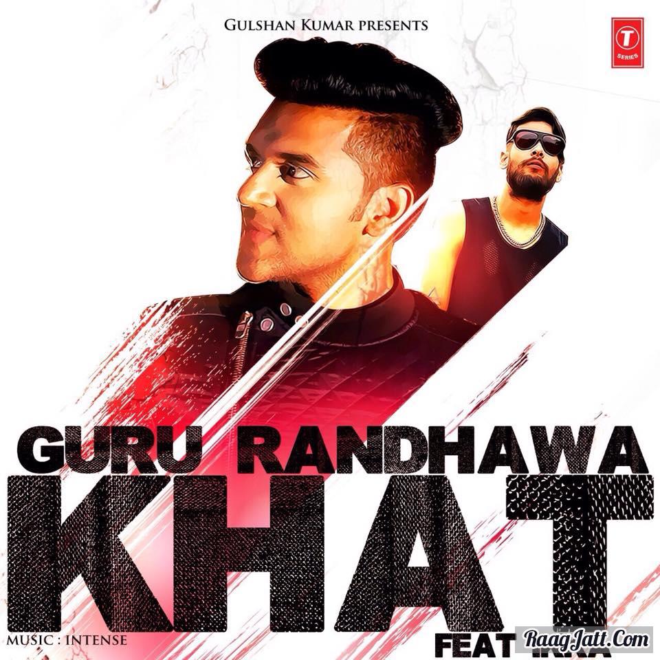 Khat (Feat Ikka) - Guru Randhawa