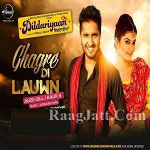 Ghagre Di Lauwn - Jassi Gill, Kaur B