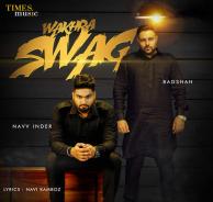 Wakhra Swag - Badshah & Navv Inder