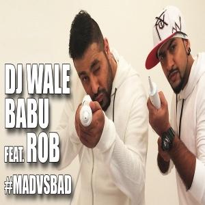DJ Waley Babu Feat Rob - Badshah