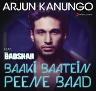 Baaki Baatein Peene Baad (Shots) - Badshah & Arjun Kanungo