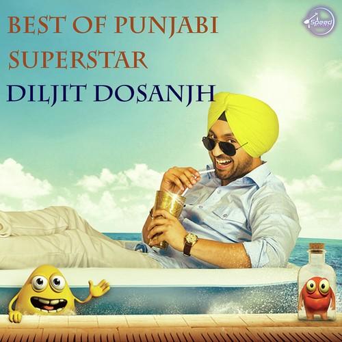 Best Of Punjabi Superstar Diljit Dosanjh - Diljit Dosanjh