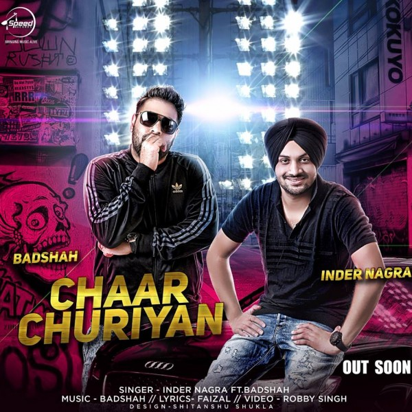 Chaar Churiyaan - Inder Nagra,Badshah