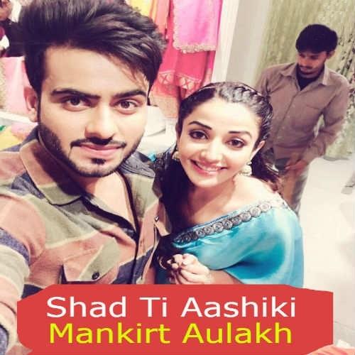 Shad Te Aashiqui - Mankirt Aulakh