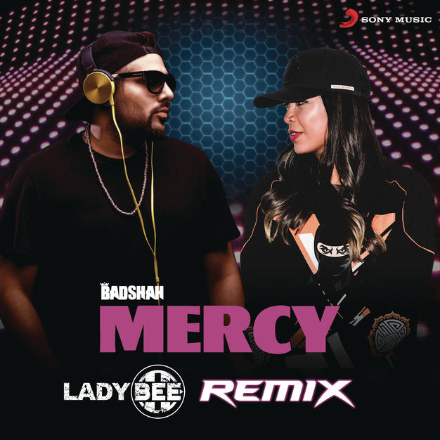 Mercy (Lady Bee Remix) - Badshah