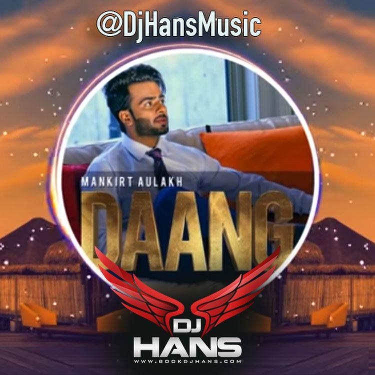 Daang Remix - Dj Hans,Mankirt Aulakh