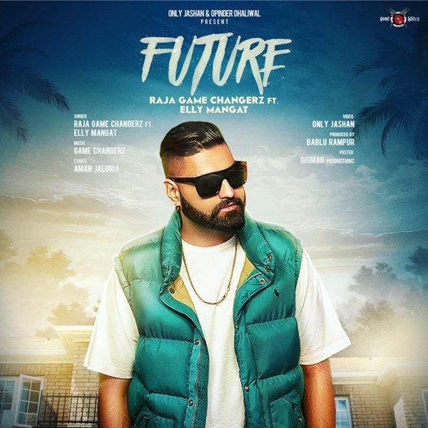 Future - Raja Game Changerz, Elly Mangat