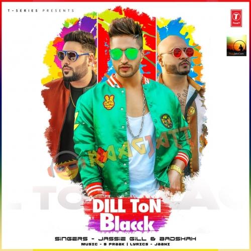Dil Ton Black - Jassi Gill, Badshah