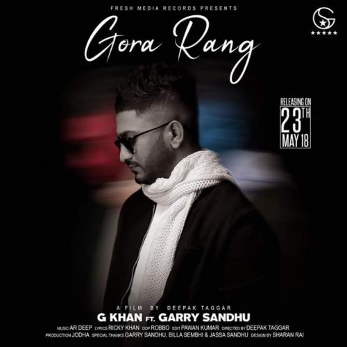 Gora Rang - G Khan, Garry Sandhu