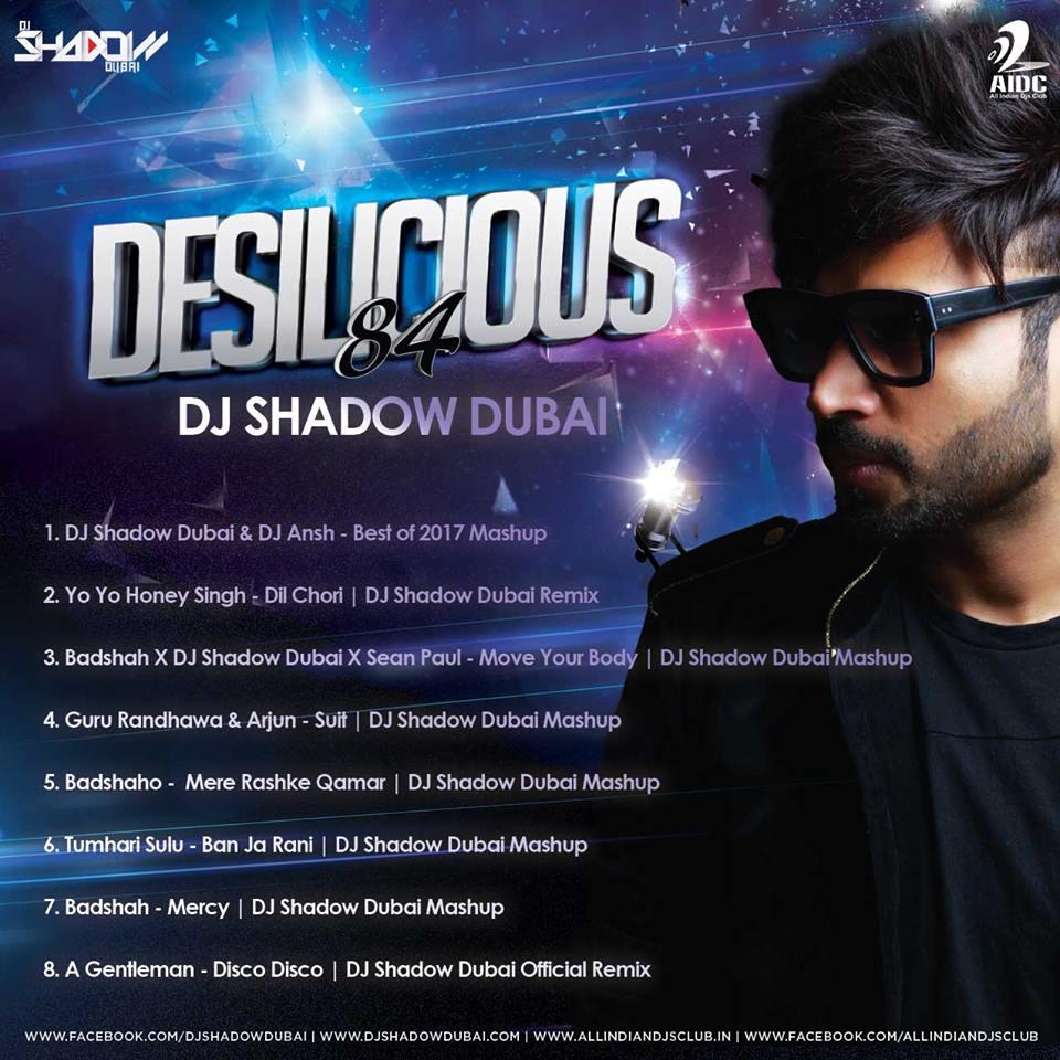 Desilicious 84 - Dj Shadow Dubai