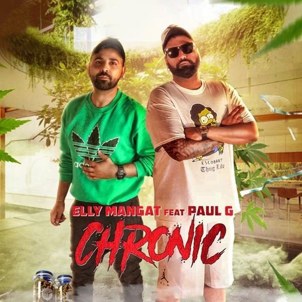 Chronic - Elly Mangat, Paul G
