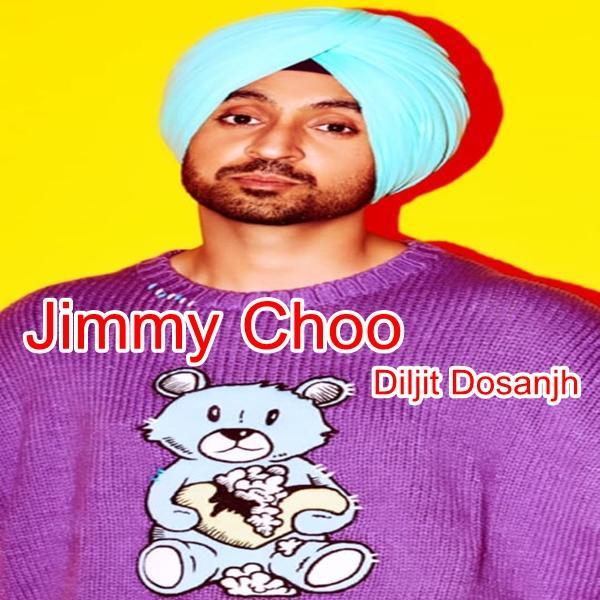 Jimmy Choo - Diljit Dosanjh