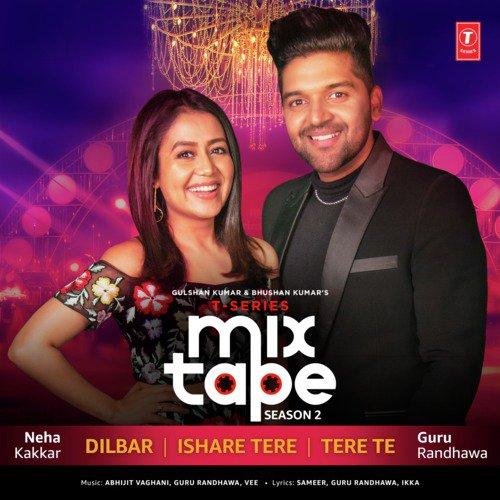 Dilbar Ishare Tere Te - Guru Randhawa , Neha Kakkar