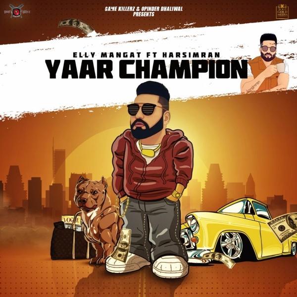 Yaar Champion - Elly Mangat , Harsimran