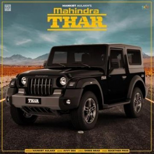 Mahindra Thar - Mankirt Aulakh, Shree Brar