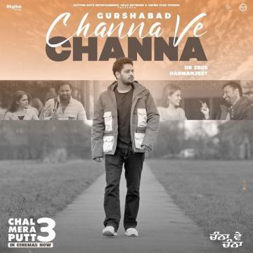Channa Ve Channa - Gurshabad