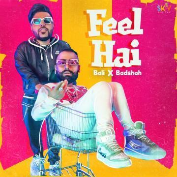 Feel Hai - Bali, Badshah