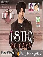 Ishq Ho Gaya - Diljit Dosanjh